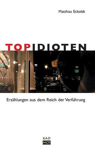 9783865990754: TopIdioten