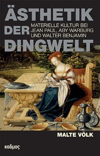 Ästhetik der Dingwelt: Materielle Kultur bei Jean: Malte Völk