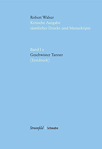 9783866000247: Kritische Robert-Walser-Ausgabe: Walser, Robert, Bd.1/2 : Geschwister Tanner (Erstdruck), m. CD-ROM: Abt. I / BD 2