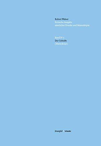 Kritische-Robert Walser-Ausgabe (KWA). Der Gehülfe: Robert Walser