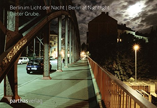 9783866012912: Berlin im Licht der Nacht - Berlin at Nightlight