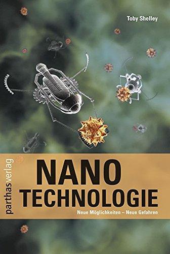 Nanotechnologie: Neue Möglichkeiten - Neue Gefahren: Toby Shelley