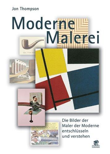 9783866018600: Moderne Malerei: Die Bilder der Moderne entschlüsseln und verstehen
