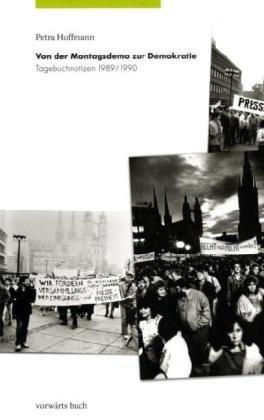 9783866023802: Von der Montagsdemo zur Demokratie: Tagebuchnotizen 1989/1990