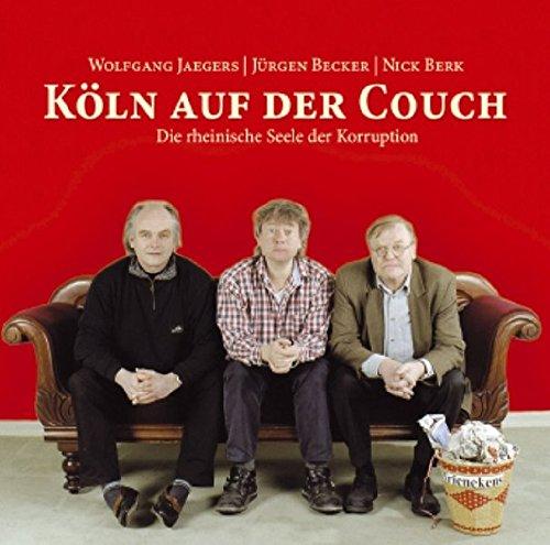 9783866041189: Köln auf der Couch. CD / Die rheinische Seele der Korruption