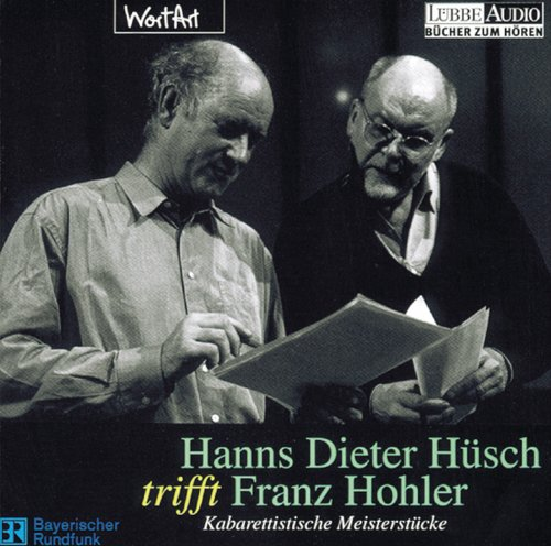 9783866041660: Hanns Dieter Hüsch trifft Franz Hohler. CD: Kabarettistische Meisterstücke