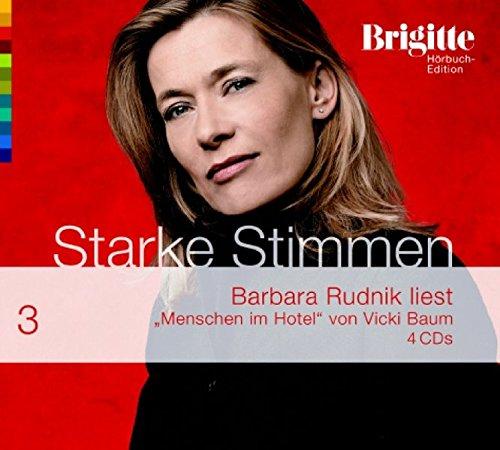 Menschen im Hotel [4 Audio CDs]. Starke Stimmen. Brigitte Hörbuch-Edition 3. - Baum, Vicki und Rudnik Barbara (Sprecherin),