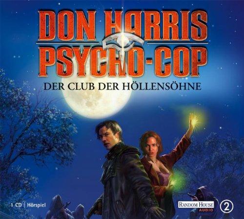 9783866044647: Don Harris, Psycho-Cop: Der Club der Höllensöhne - Hörspiel