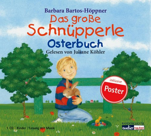 Das grosse Schnuepperle-Osterbuch [Tontraeger] Kinder, Lesung mit Musik; inklusive Poster; empfohlen ab 4 Jahre. Audionauten
