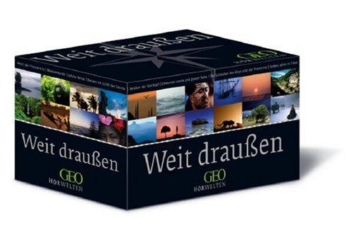 Weit draußen: GEO-Hörwelten: GEO-Redaktion (Hrsg.)
