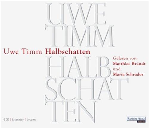 Halbschatten - Timm, Uwe, Maria Schrader und Matthias Brandt