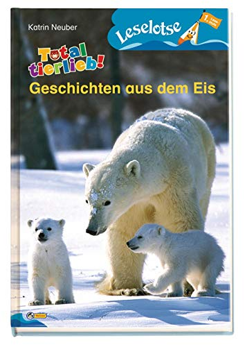 9783866064119: Total tierlieb! Geschichten aus dem Eis: Leselotse. Lesestufe 1
