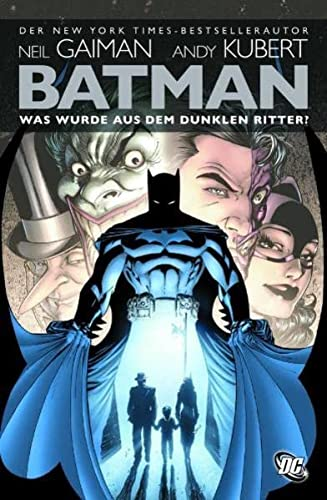 9783866074194: Batman: Was wurde aus dem Dunklen Ritter?