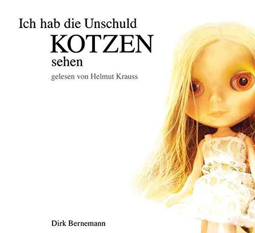 Ich hab die Unschuld kotzen sehen: Bernemann, Dirk