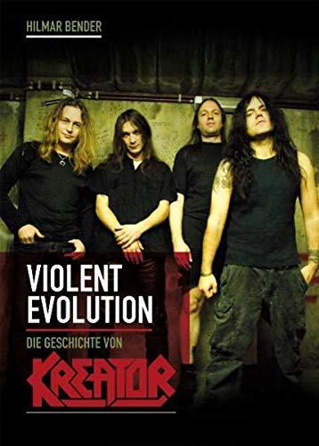9783866081444: Violent Evolution: Die Geschichte von KREATOR
