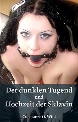 9783866081567: Der dunklen Tugend + Hochzeit der Sklavin: Zwei B�cher in Einem