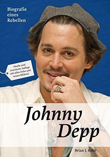 Johnny Depp: Biografie eines Rebellen: Brian J Robb
