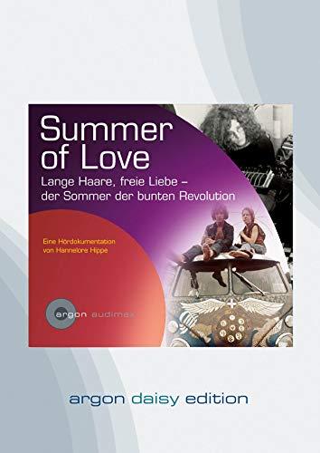 Summer of Love (DAISY Edition): Lange Haare, freie Liebe - der Sommer der bunten Revolution: Hippe,...