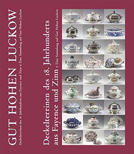 9783866111127: Deckelterrinen des 18. Jahrhunderts aus Fayence und Zinn: Eine Sammlung auf Gut Hohen Luckow (Livre en allemand)