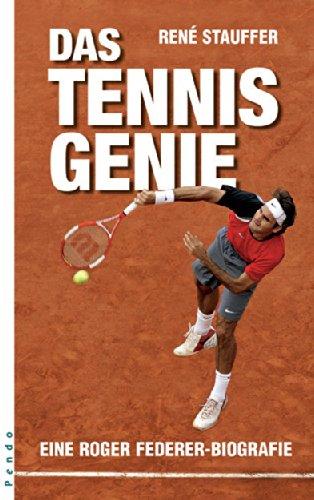Das Tennis-Genie. Eine Roger-Federer-Biografie.: Federer - Stauffer, René.