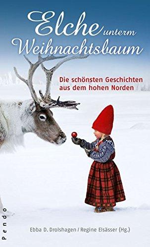 9783866122420: Elche unterm Weihnachtsbaum: Die schönsten Geschichten aus dem hohen Norden