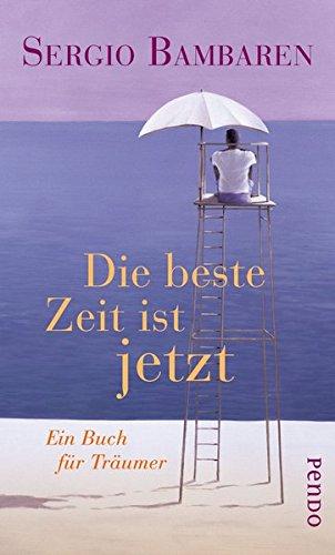 9783866123229: Die beste Zeit ist jetzt: Ein Buch für Träumer
