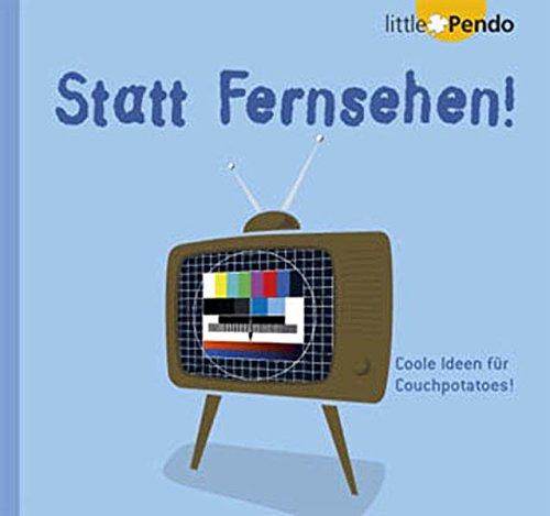 9783866128019: Statt Fernsehen! Coole Ideen fuer Couchpotatoes. Gesamttitel: LittlePendo