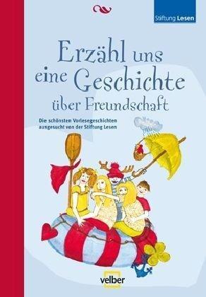 Erzähl uns eine Geschichte über Freundschaft Die: Illustr. v. Sabine