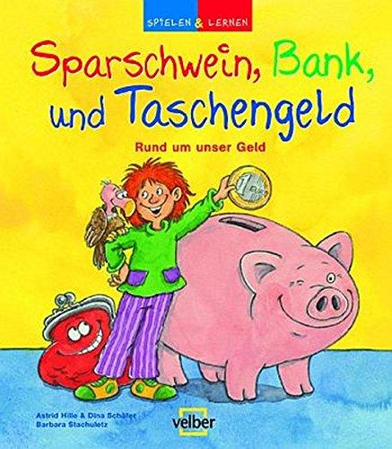 9783866135727: Spielen & Lernen: Sparschwein, Bank und Taschengeld: Rund um unser Geld