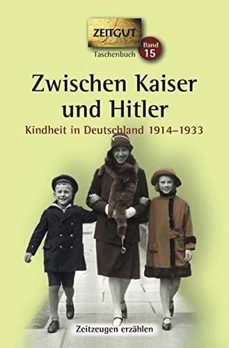 9783866141131: Zwischen Kaiser und Hitler