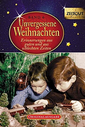 9783866141803: Unvergessene Weihnachten - Band 6. Geschenkband: Zeitzeugen-Erinnerungen aus heiteren und aus schweren Zeiten