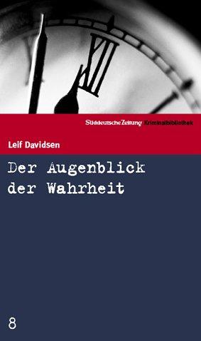 9783866152328: Der Augenblick der Wahrheit (SZ-Kriminalbibliothek, #8)