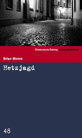 Hetzjagd (SZ Kriminalbibliothek, #48): Brian Moore