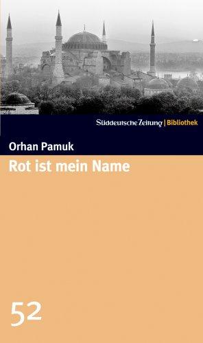 Rot ist mein Name : Roman. Aus: Pamuk, Orhan: