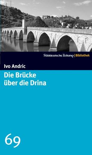9783866155190: Die Brücke über die Drina (SZ-Bibliothek, #69)