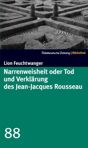 9783866155381: Narrenweisheit oder Tod und Verklärung des Jean Jacques Rousseau