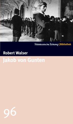 Jakob von Gunten. SZ-Bibliothek Band 96: Ein: Walser, Robert
