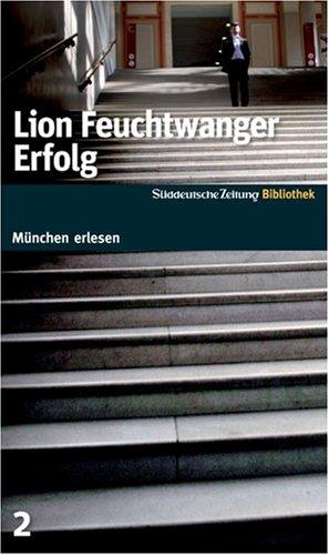 Erfolg. SZ-München Bibliothek: Feuchtwanger, Lion