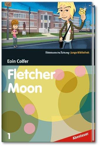 9783866157125: Fletcher Moon - Privatdetektiv Roman. Sueddeutsche Zeitung junge Bibliothek - Abenteuer; 1