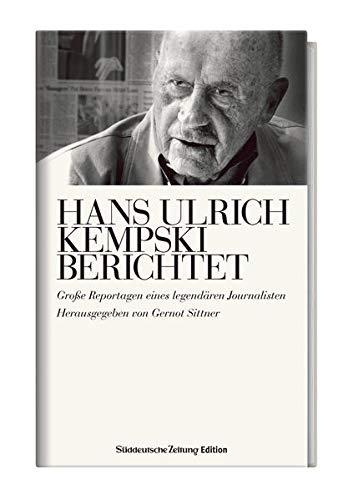 9783866157248: Hans Ulrich Kempski berichtet: Gro�e Reportagen eines legend�ren Journalisten