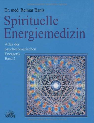 9783866160552: Spirituelle Energiemedizin. Atlas der psychosomatischen Energetik Band 2