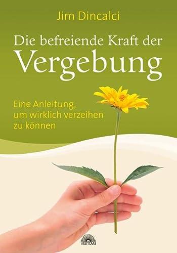 9783866161986: Die befreiende Kraft der Vergebung: Eine Anleitung, um wirklich verzeihen zu k�nnen