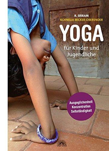 9783866163379: Yoga für Kinder und Jugendliche: Ausgeglichenheit, Konzentration und Selbständigkeit