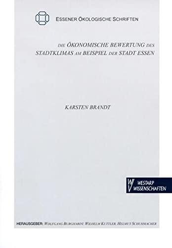 Die ökonomische Bewertung des Stadtklimas am Beispiel der Stadt Essen: Karsten Brandt