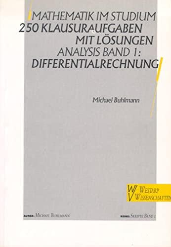 9783866171138: Mathematik im Studium - 250 Klausuraufgaben mit Lösungen: Analysis 1: Differentialrechnung