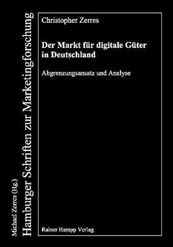 Der Markt für digitale Güter in Deutschland: Zerres, Christopher