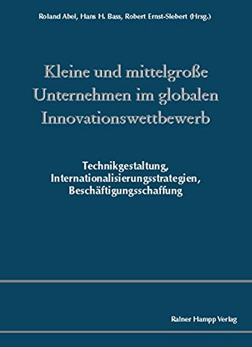 9783866180765: Kleine und mittelgroße Unternehmen im globalen Innovationswettbewerb: Technikgestaltung, Internationalisierungsstrategien, Beschäftigungsschaffung