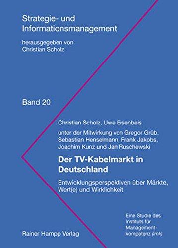 9783866181472: Der TV-Kabelmarkt in Deutschland: Entwicklungsperspektiven über Märkte, Wert(e) und Wirklichkeit