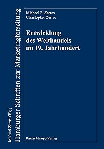Entwicklung des Welthandels im 19. Jahrhundert: Zerres, Michael P.;