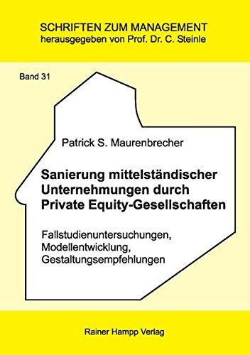 9783866182844: Sanierung mittelstandischer Unternehmungen durch Private Equity-Gesellschaften: Fallstudienuntersuchungen, Modellentwicklung, Gestaltungsempfehlungen